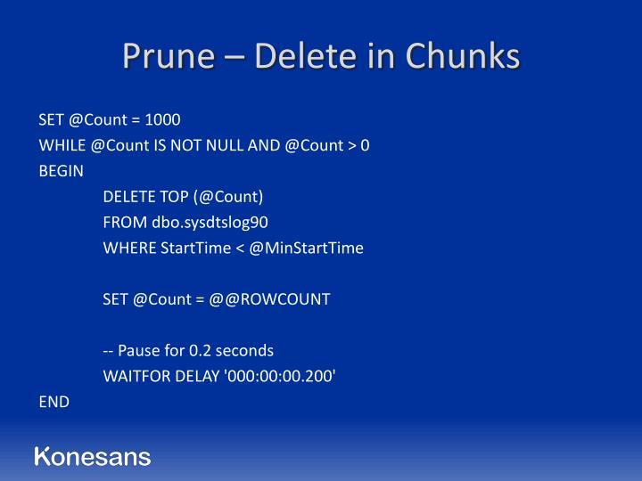 Prune – Delete in Chunks
