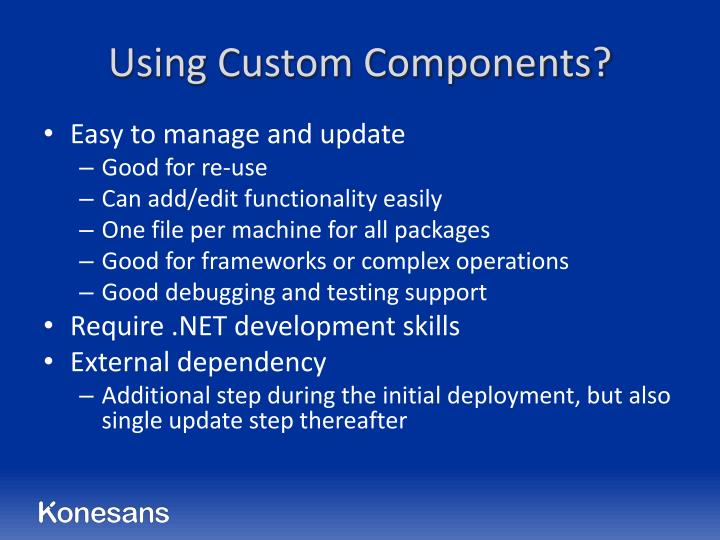 Using Custom Components?