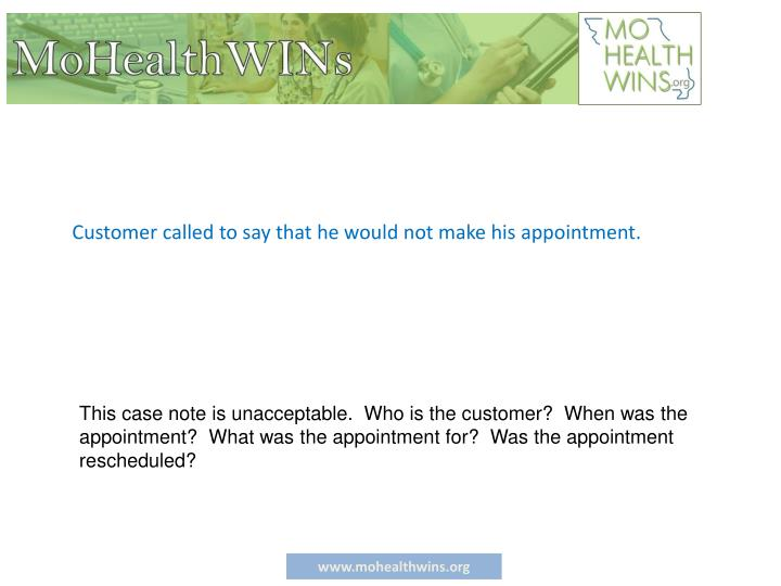Customer called to say that he would not make his appointment.