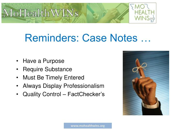Reminders: Case Notes …