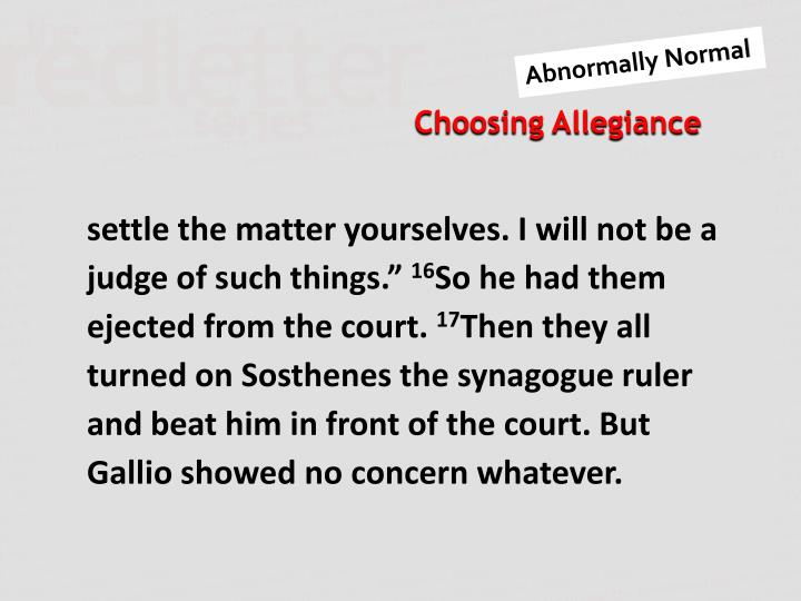 """settle the matter yourselves. I will not be a judge of such things."""""""