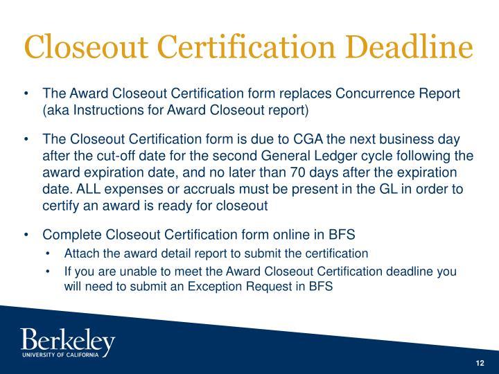 Closeout Certification Deadline