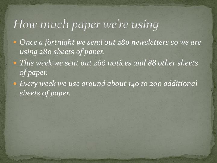 How much paper we're using