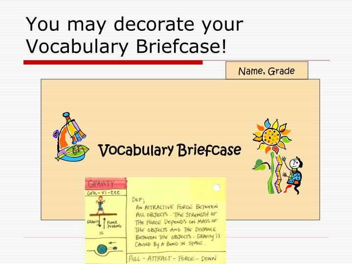 You may decorate your Vocabulary Briefcase!