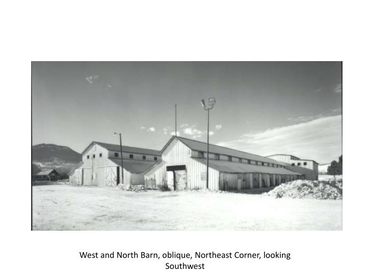 West and North Barn, oblique, Northeast Corner, looking Southwest