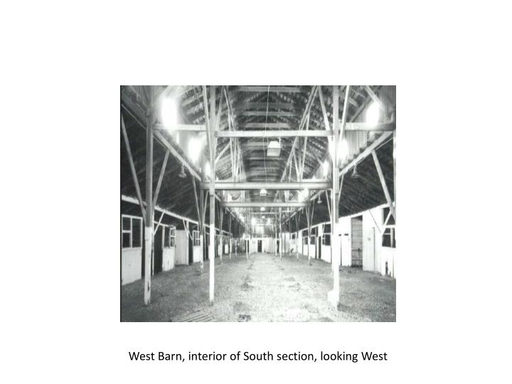 West Barn, interior of South section, looking West