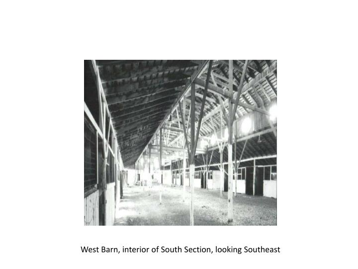 West Barn, interior of South Section, looking Southeast