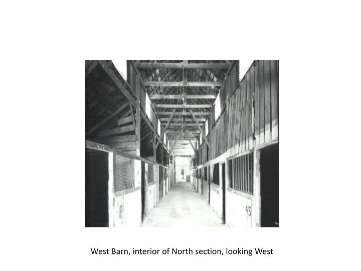 West Barn, interior of North section, looking West