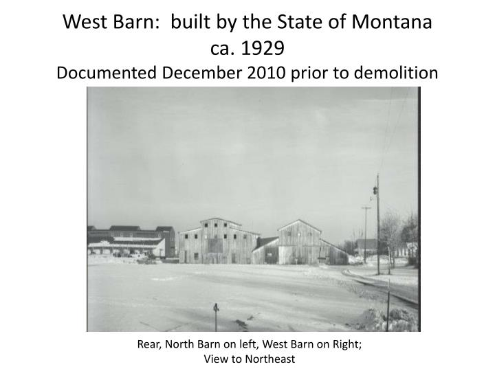 West barn built by the state of montana ca 1929 documented december 2010 prior to demolition