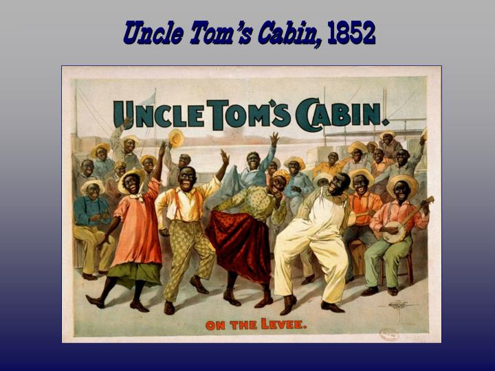 Uncle Tom's Cabin,