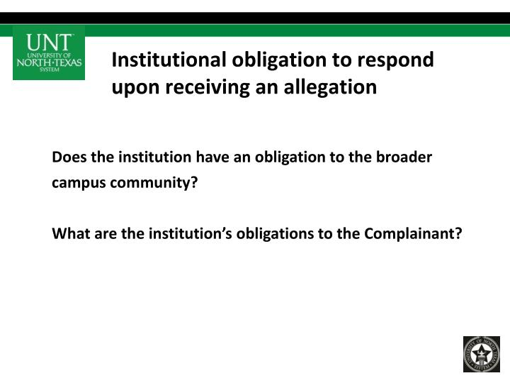 Institutional obligation to respond upon receiving an allegation