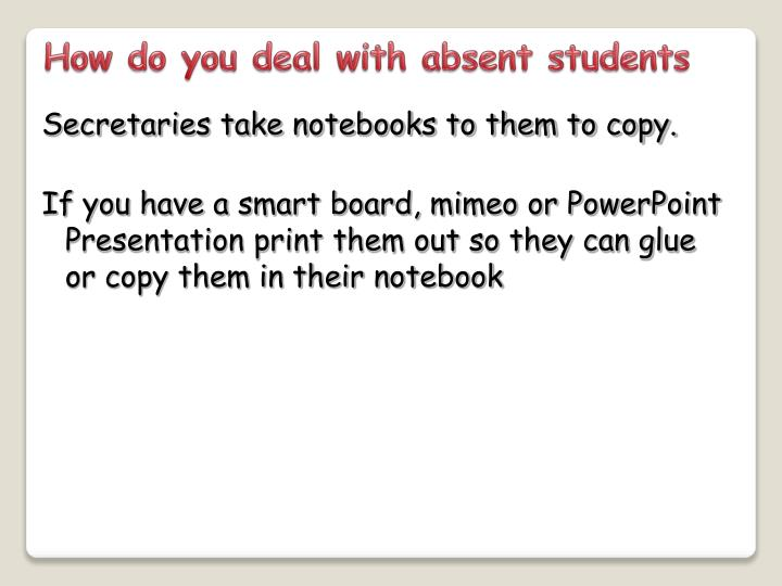 How do you deal with absent students
