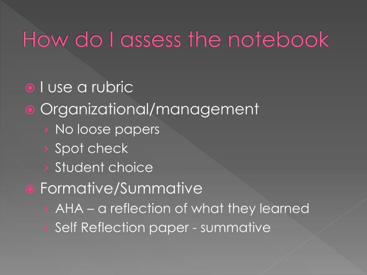 How do I assess the notebook
