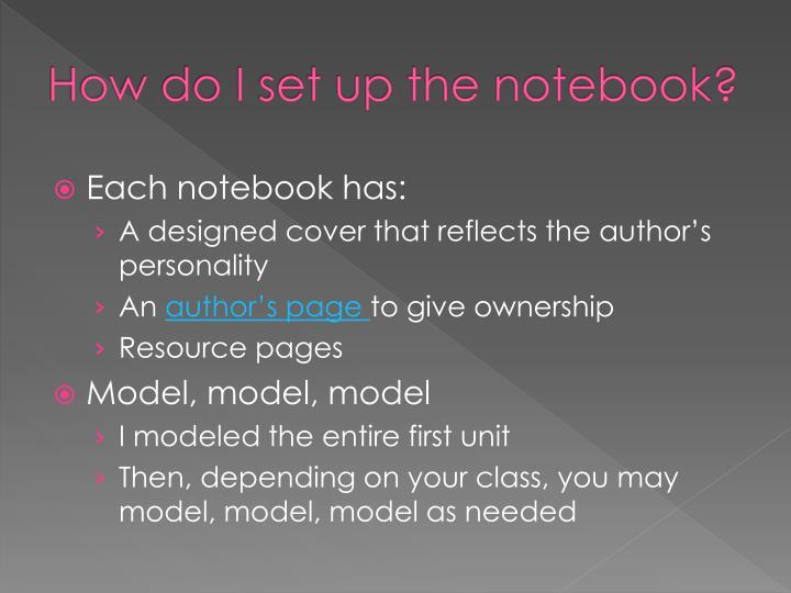 How do I set up the notebook?