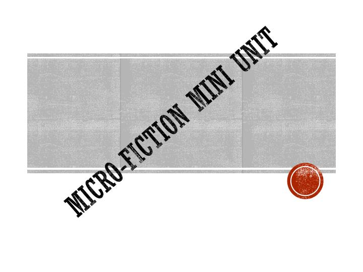 Micro fiction mini unit