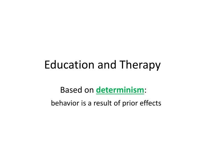 Education and Therapy