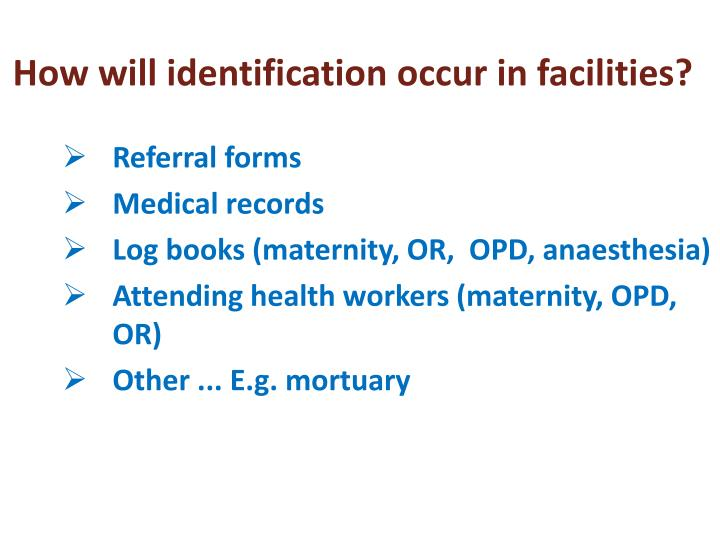 How will identification occur in facilities?