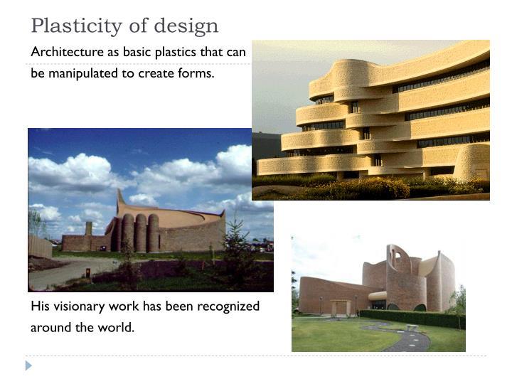 Plasticity of design