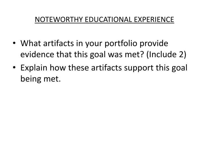 NOTEWORTHY EDUCATIONAL EXPERIENCE