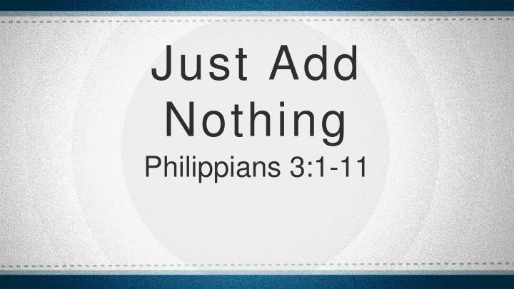 Just Add Nothing