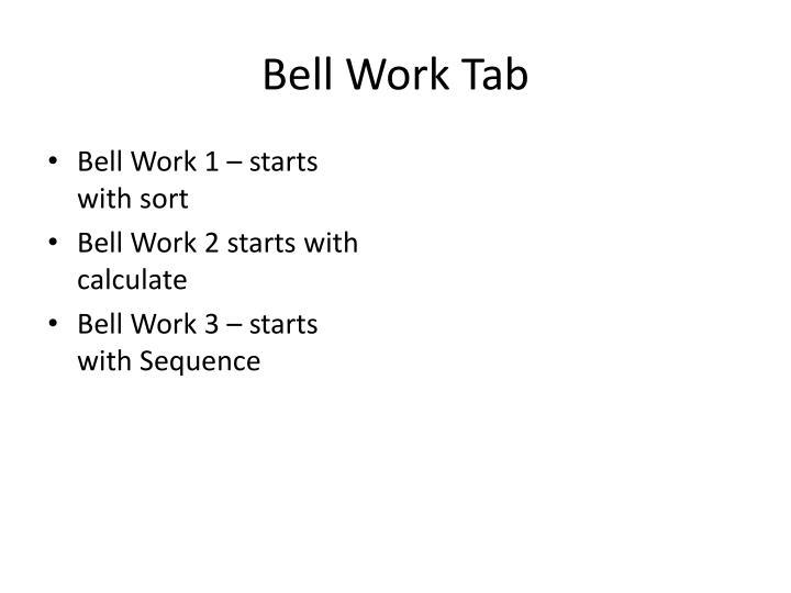 Bell Work Tab