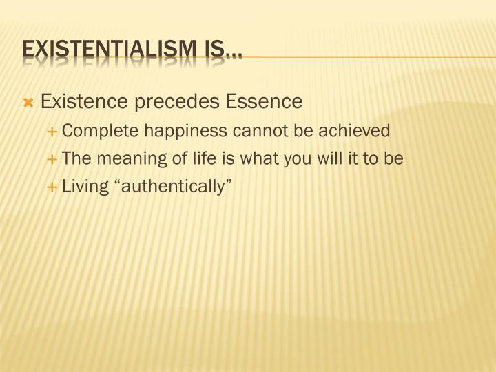 Existence precedes
