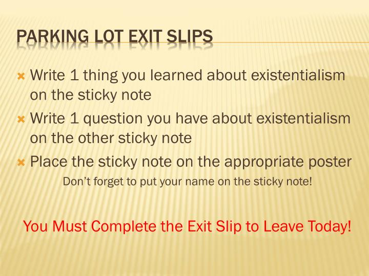 Write 1 thing you learned about existentialism on the sticky note
