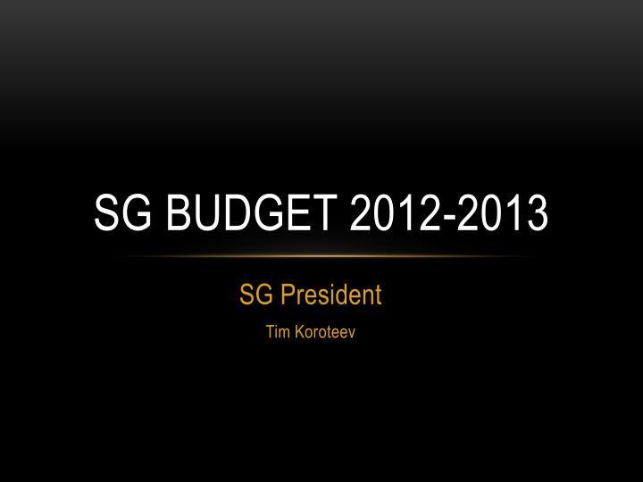 SG budget 2012-2013