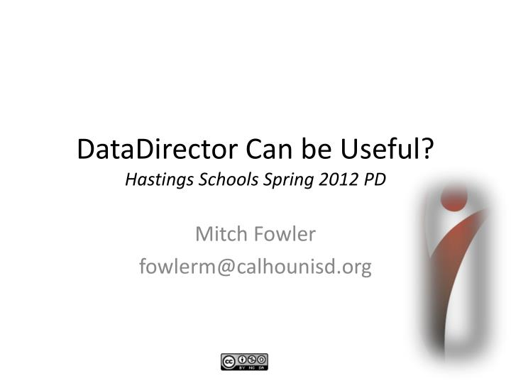 datadirector can be useful hastings schools spring 2012 pd