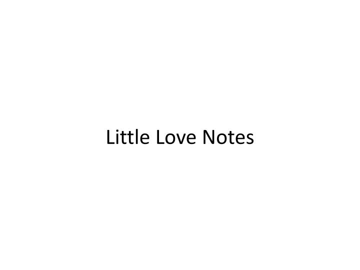 Little Love Notes