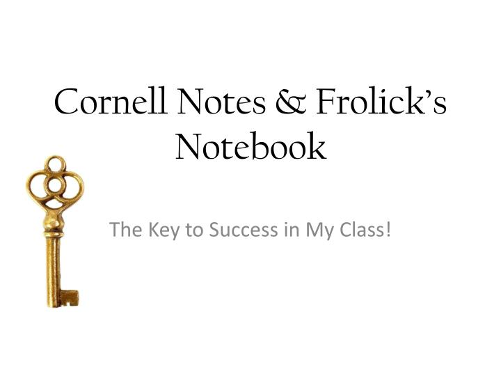 cornell notes frolick s notebook