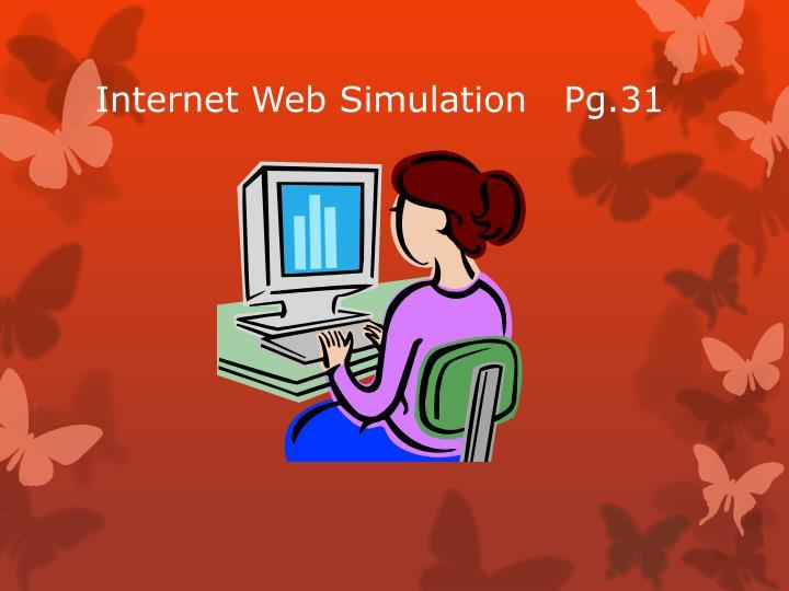 Internet Web Simulation   Pg.31