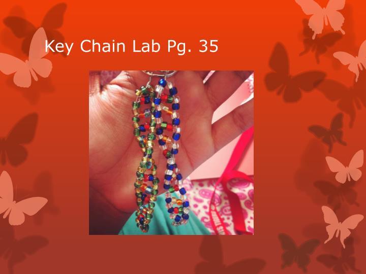 Key Chain Lab Pg. 35