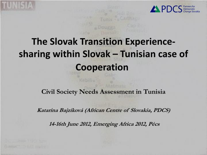 The Slovak Transition Experience-sharing within Slovak – Tunisian case of Cooperation
