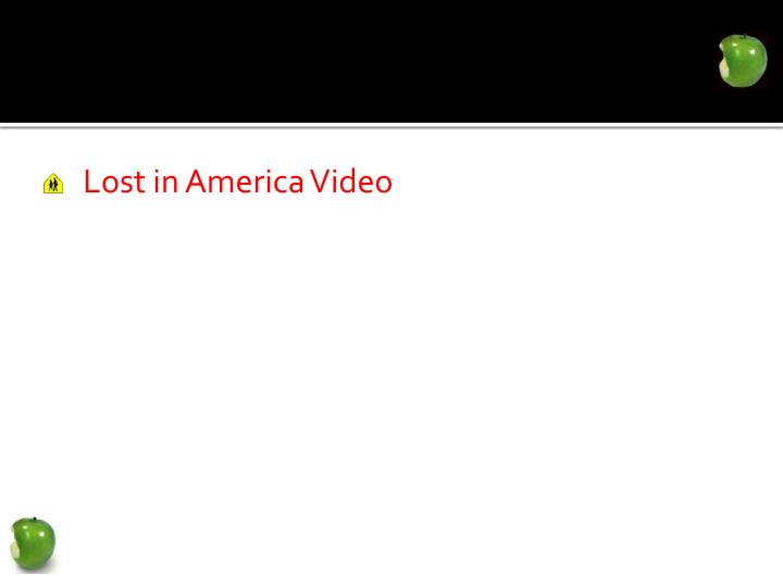 Lost in America Video