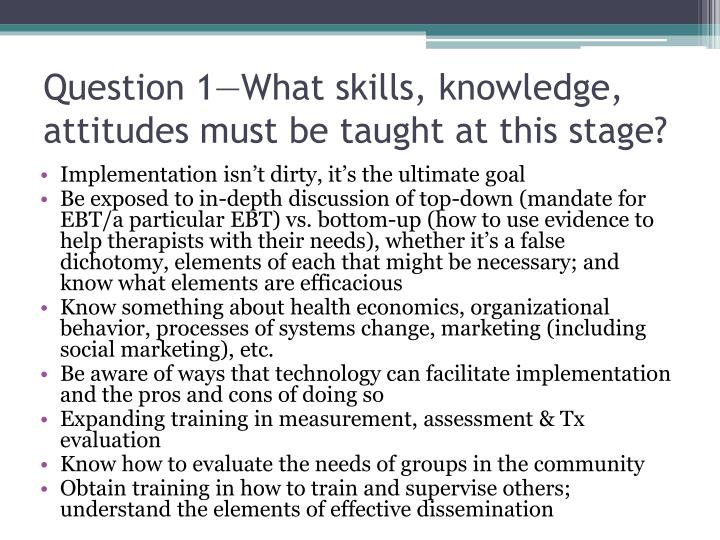 Question 1—What skills, knowledge, attitudes must be taught at this stage?