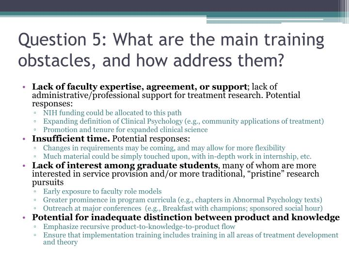 Question 5: What are the main training obstacles, and how address them?