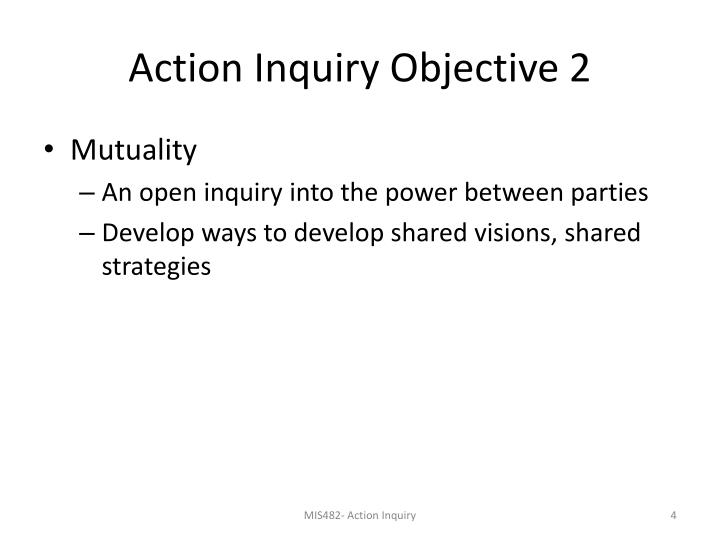 Action Inquiry Objective 2