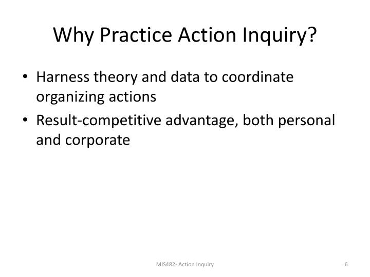Why Practice Action Inquiry?