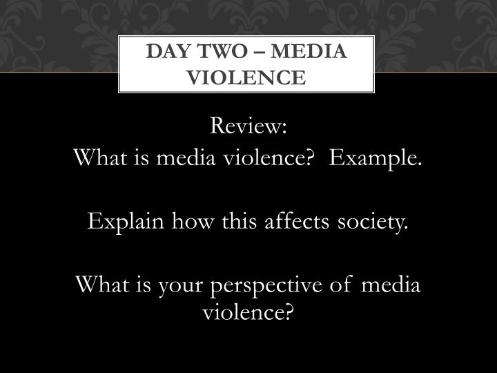 Day two – Media Violence