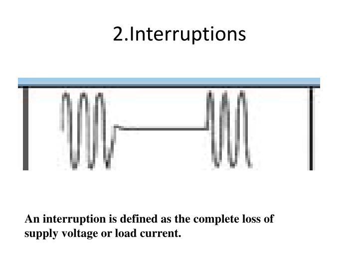 2.Interruptions