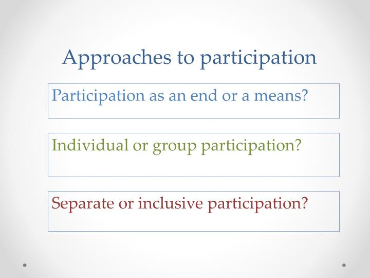 Approaches to participation