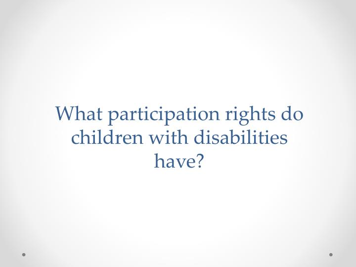 What participation rights do children with disabilities have?