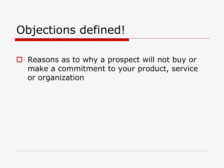 Objections defined!