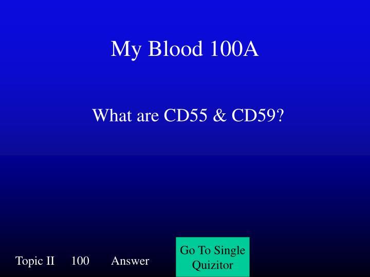 My Blood 100A