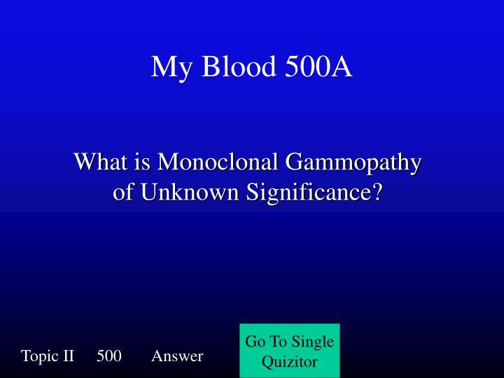 My Blood 500A