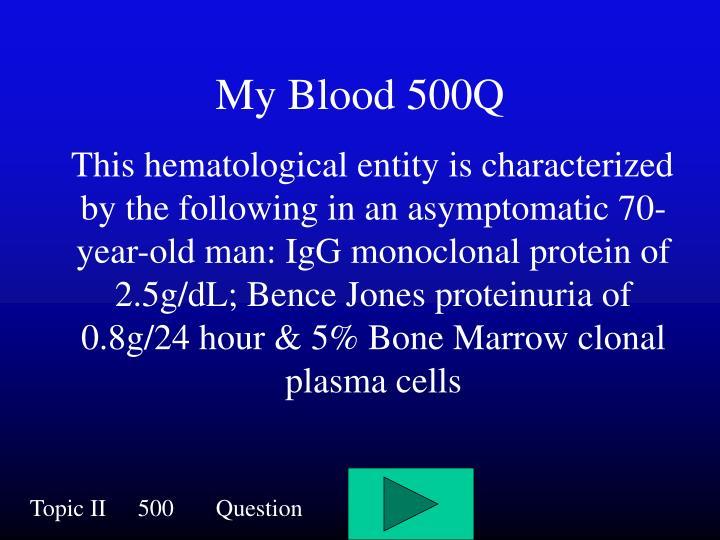 My Blood 500Q