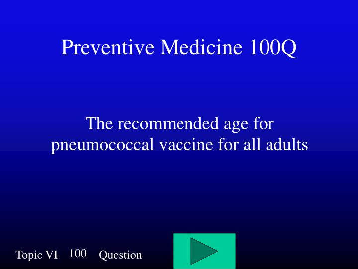 Preventive Medicine 100Q