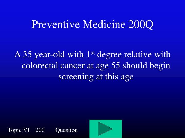 Preventive Medicine 200Q