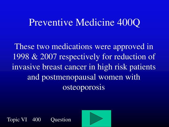 Preventive Medicine 400Q